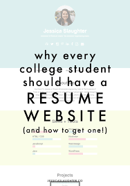 Resume For College Student Why Every College Student Should Have A Resume Website Jessica