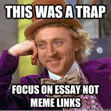 Essay Memes - this was a trap focus on essay not meme links condescending