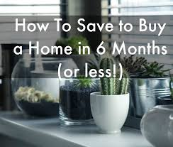 how to save to buy a home in 6 months helene in between