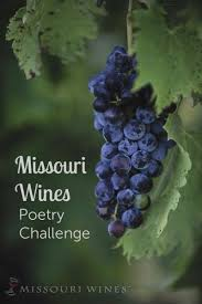 Challenge In Mo Missouri Wines Poetry Challenge Mo Wine