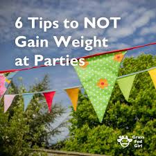 6 tips for keeping slim and trim at your next party grass fed
