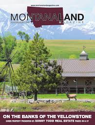 Montana Ranches For Sale Otter Buttes Ranch by Montana Land Magazine July August 2015 By Billings Gazette Issuu