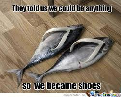 Shoes Meme - fish shoes by itzztheapple meme center