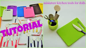 How To Make Doll Kitchen Tutorial How To Make Miniature Kitchen Tools For Dolls