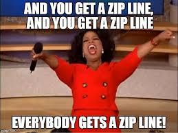 Zip Meme - oprah you get a meme imgflip
