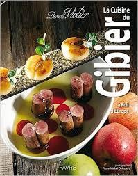 la cuisine de benoit la cuisine du gibier à poil d europe by benoit violier
