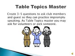 Table Topics Toastmasters Toastmaster Meeting Roles Ppt Online Download