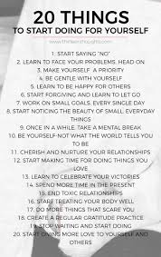 20 things to start doing for yourself thirteen thoughts