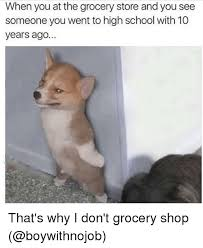 Grocery Meme - when you at the grocery store and you see someone you went to high