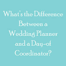 day of wedding coordinator what is the difference between a wedding planner and a day of