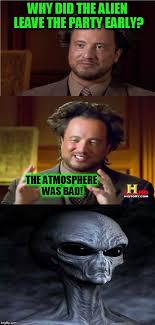 Aliens Guy Meme Generator - bad pun aliens guy a memestermemesterson template imgflip