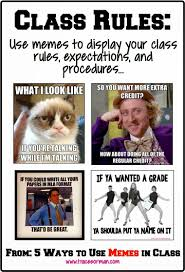 Pictures To Use For Memes - five ways to use memes to connect with students class rules memes