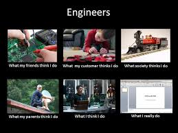 Electrical Engineering Meme - am i an engineer what i think do vs what i really do