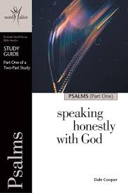 psalms part 1 study guide speaking honestly with god word alive