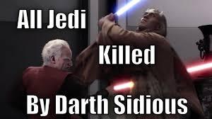 Darth Sidious Meme - all jedi killed by palpatine darth sidious youtube