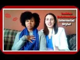 Interacial Lesbians - lesbian relationships interracial lesbian style youtube