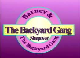 Vhs Barney U0026 Backyard Gang by The Backyard Gang Sleepover Custom Barney Episode Wiki Fandom
