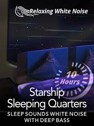 amazon com starship sleeping quarters 10 hours sleep sounds
