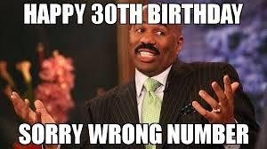Wrong Number Meme - happy 30th birthday sorry wrong number meme steve harvey 73494