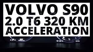 volvo s90 2 0 t6 320 hp at acceleration 0 100 km h youtube