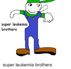 Leukemia Meme - you have leukemia meme have best of the funny meme