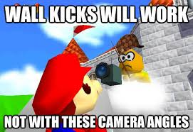 Super Mario Memes - wall kicks will work not with these camera angles scumbag super