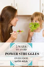 Kids Eating Table Five Ways To Avoid Power Struggles Over Food With Your Kids