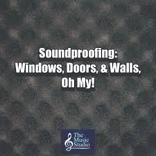 Soundproofing Pictures by Soundproofing Windows Doors U0026 Walls Oh My The Music Studio
