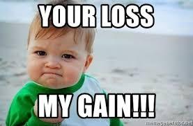 Your Loss Meme - your loss my gain fist pump baby meme generator