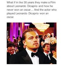 Leonardo Dicaprio Meme Oscar - 25 best memes about oscar the movie oscar the movie memes