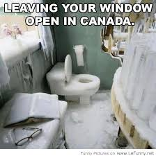 Funny Canadian Memes - leaving your window open in canada jpg