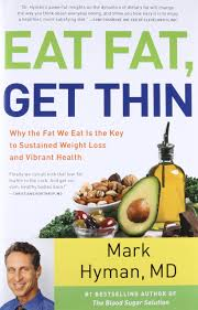 eat fat get thin why the fat we eat is the key to sustained