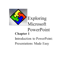 introduction to powerpoint exploring microsoft powerpoint chapter 1 introduction to