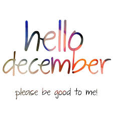 hello december be to me month december december quotes