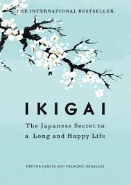ikigai the japanese secret to a long and happy life by