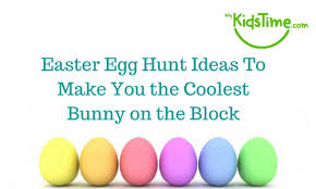 easter egg hunt ideas easter egg hunt ideas to make you the coolest bunny on the block