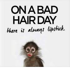 Bad Hair Day Meme - ona bad hair day there always lipstick bad meme on me me
