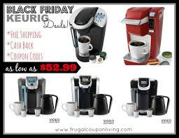 keurig black friday deals 2017 best buy keurig black friday sale from 52 99 cash back and coupon code