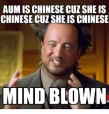 Mind Blown Meme - aumischinese cuz she is chinesecuz she is chinese mind blown
