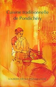 livre de cuisine traditionnelle cuisine traditionnelle de pondichéry ebook lourdes tirouvanziam