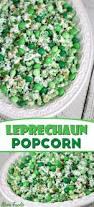 leprechaun popcorn st patricks day food fun foods pinterest