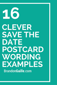 save the date wording ideas 16 clever save the date postcard wording exles clever
