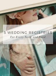wedding registry options 5 wedding registry options for every taste and need wedding