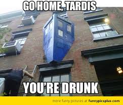 Doctor Who Memes Funny - drunk tardis from doctor who funny pictures