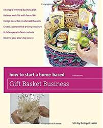build a gift basket make gift baskets for profit how to build a profitable business