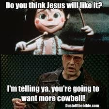 Drummer Meme - little drummer more cowbell christian meme dust off the bible