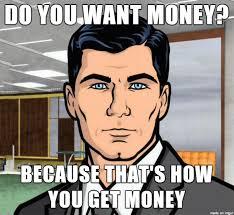 Money Meme - do you want money meme on imgur