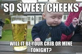 Hey Babe Meme - best of the drunken baby meme smosh