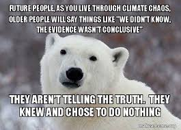 Truth Bear Meme - future people as you live through climate chaos older people will