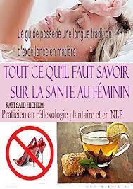 cuisine au feminin tout ce qui il est faut savoir sur la sante au féminin guide de